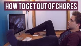 HOW TO GET OUT OF CHORES Thumbnail