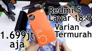 Xiaomi Redmi 5 Unboxing : 1,699jt dapet Layar Kekinian