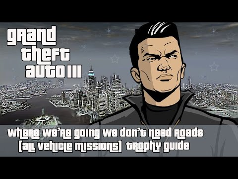 Grand Theft Auto III (PS4) - All Vehicle Missions Trophy Guide