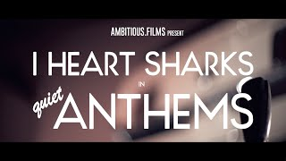 I Heart Sharks - Us (Quiet Anthems)