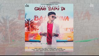 Grari Bapu Di | ( Full Song ) | Ashish Vaid  | New Punjabi Songs 2019 | Latest Punjabi Songs 201