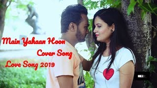 Main Yahaan Hoon  | Love |  Cover Song | RD FILMS PRODUCTION