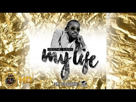 Beenie Man - My Life [Get There Riddim] November 2015