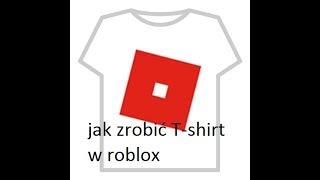Roblox #3 Jak zrobić T-shirt