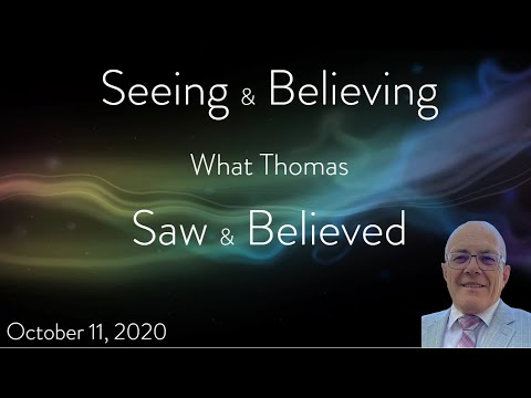 Seeing and Believing What Thomas Saw and Believed