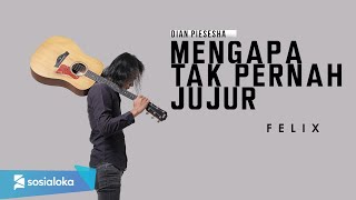 Download Lagu MENGAPA TAK PERNAH JUJUR - PANCE PONDAAG | FELIX IRWAN mp3