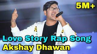 Love Story Rap Song | Akshay Dhawan | Dil Hai Hindustani 2 Winner | Aman Sony
