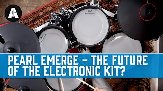 New Pearl eMerge - the Future of the Electronic Drum Kit?