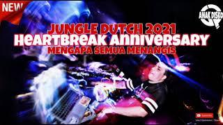 Dj Heartbreak Anniversary X Mengapa Semua Menangis Yang Lagi Hits Jingle Dutch 2021