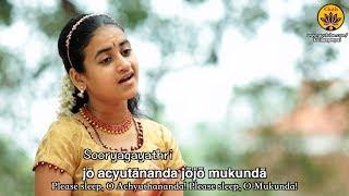 Jo Achyuthananda   Vande Guru Paramparaam   Sooryagayathri   Annamacharya   Lullaby