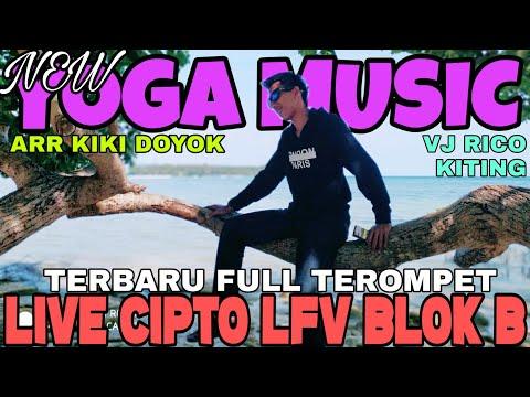 NEW YOGA MUSIC - LIVE LFV BLOK B PLAYER KIKI DOYOK