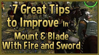 7 Great Tips to Improve at Mount & Blade: With Fire and Sword - M&B Tips & Tricks Strategy Guide