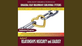 Relationships Insecurity and Jealousy