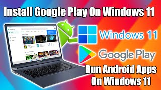 Install Google Play Oฑ Windows 11 - Android Apps & Games Windows 11!
