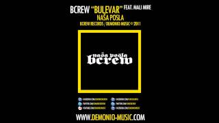 BCREW (Demonio & Furio Đunta) - Bulevar feat. Mali Mire (2011 | Produced by: Coby, LikBeatz)