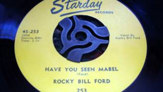 Have You Seen Mabel - Rocky Bill Ford