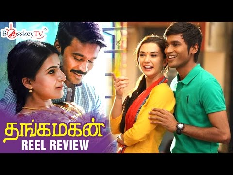 Thangamagan Tamil Movie Review | Promo Video | Dhanush | Samantha | Bosskey TV | Reel Review