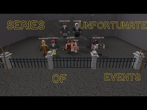A Series of Unfortunate Events Roblox adaptation  (read desc)