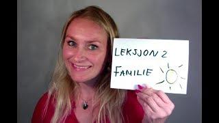 Video 387 Leksjon 2 FAMILIE (Lesson 2 family)