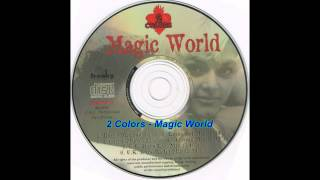 2 Colors - Magic World (U. K. Boys Extended Mix)
