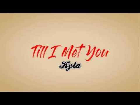 Till I Met You - Kyla (Song Lyrics)