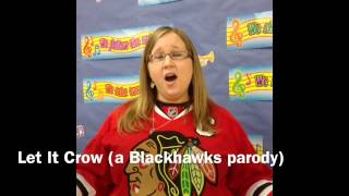 Let It Crow (a Blackhawks parody)