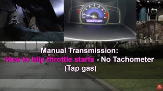manual transmission how to blip throttle starts no tachometer tap gas