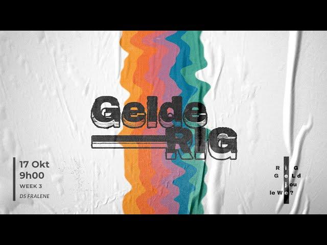 17 Okt   Gelde-RIG   Week 3   Ds Fralene