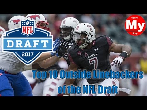 Top 10 Outside Linebackers of the 2017 NFL Draft