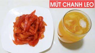 Tự làm Mứt vỏ chanh leo chua chua ngọt ngọt   Passion fruit jam   Hồng Vân
