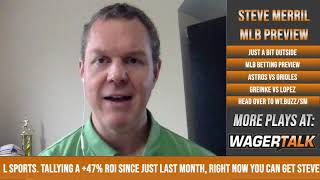 MLB Picks and Predictions   Astros vs Orioles Preview   Just A Bit Outside with Steve Merril