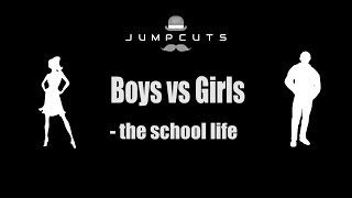 Boys vs Girls - the school life