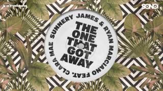 Sunnery James & Ryan Marciano, Clara Mae - The One That Got Away image