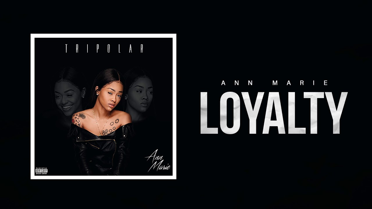 Ann Marie – Loyalty Lyrics | Genius Lyrics