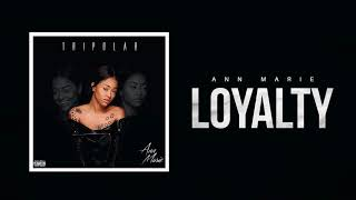 "Ann Marie ""Loyalty"" ft Vedo ( Audio)"