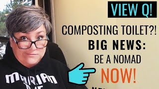 Questions About Full-Time RV Life Answered. TODAY: COMPOSTING TOILETS?, CHASING 70, HEALTH, and...