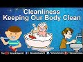 Cleanliness ~ Keeping Our Body Clean