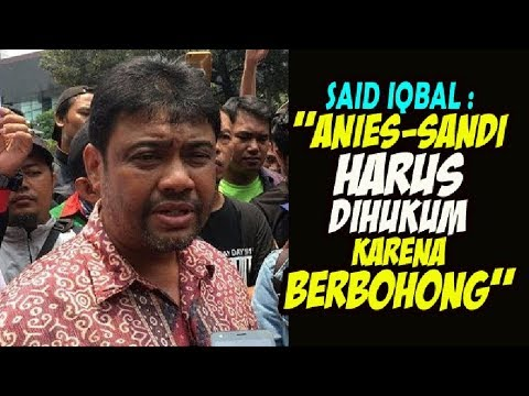 "GAWAT....Presiden Buruh MINTA  ""Anies Sandi Harus Dihukum Karena Berbohong"""
