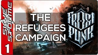 Frostpunk The Refugees Campaign - EP 1 HELP US!