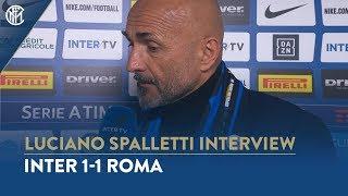 INTER 1-1 ROMA | LUCIANO SPALLETTI INTERVIEW: