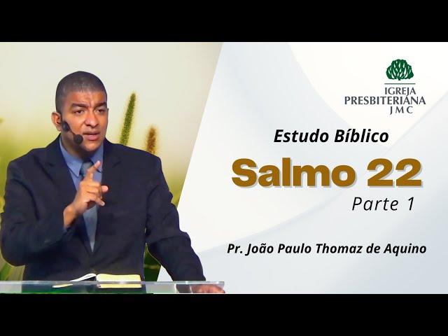 Estudo Bíblico Salmo 22 | Pr. João Paulo Thomaz de Aquino.