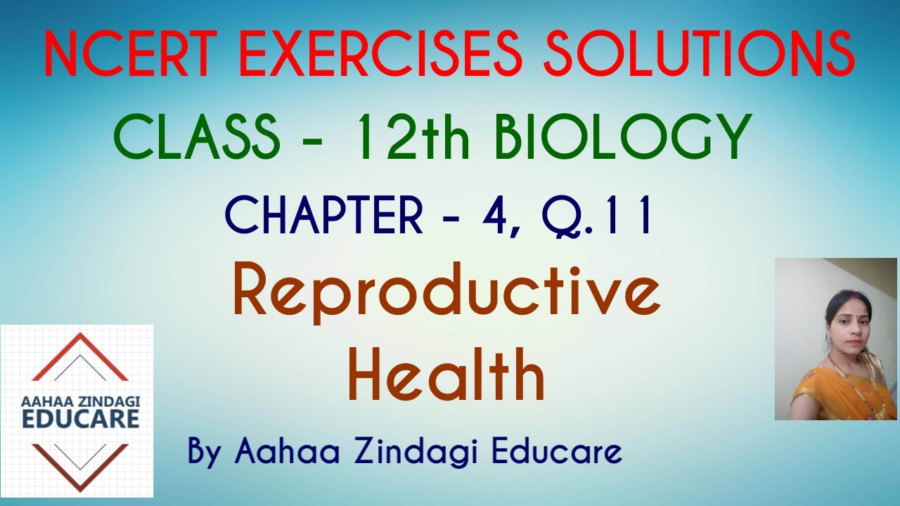 NCERT EXERCISES SOLUTIONS CLASS 12 BIOLOGY chapter-4 (Reproductive Health) Q.11