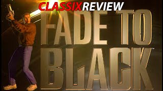 FADE TO BLACK || Classix Review