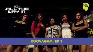 Koovagam: Episode 1: The Hotel | 101 All The Way In | Unique Stories From India