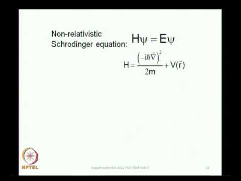 Mod-01 Lec-14 Relativistic Quantum Mechanics of the Hydrogen Atom - 1