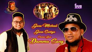 #CHENNAI#GANA#DAMMU#SONG#GANA#MICHAEL#GANA#SURYA#