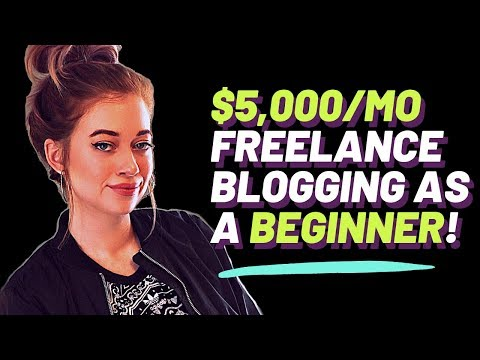 FREELANCE BLOGGING: Wanna Make $5K/mo Writing Blog Posts? HERE'S HOW.