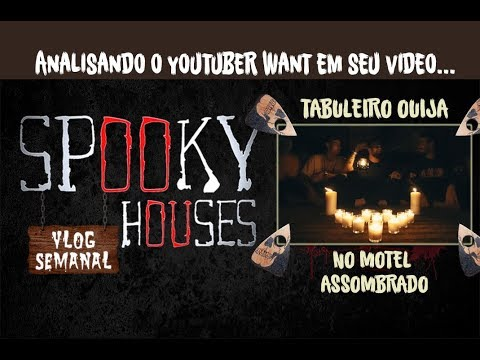 "Análise Espiritual - Youtuber Want em ""Tabuleiro Ouija no Motel Assombrado"""