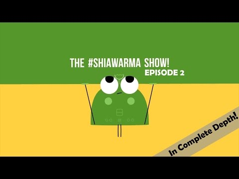 The #Shiawarma Show - Episode 2 (Complete)