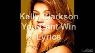 Kelly Clarkson - You Can't Win Lyrics